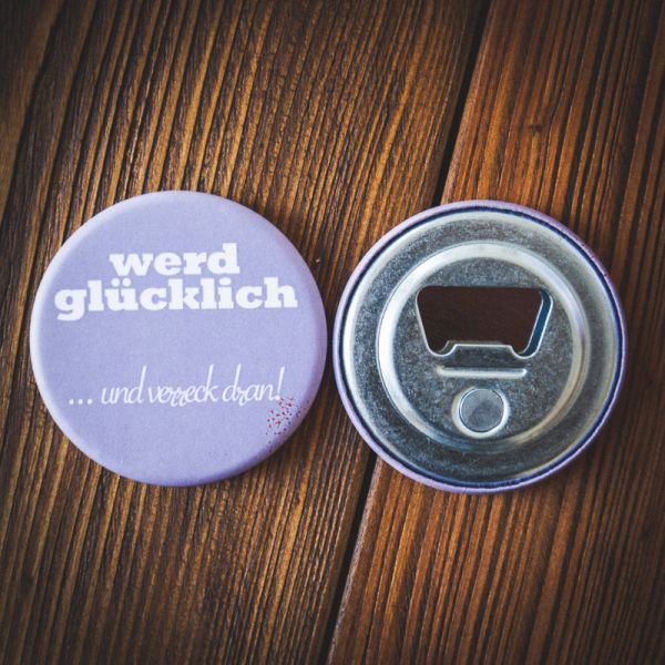 """Flaschenöffner """"WERD GLÜCKLICH und verreck dran"""""""