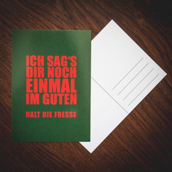 """Postkarte """"ICH SAG´S DIR NOCH EINMAL IM GUTEN"""""""