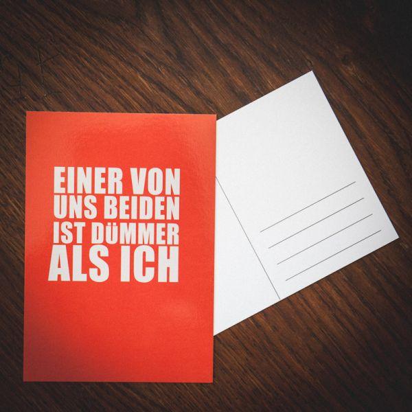 """Postkarte """"EINER VON UNS BEIDEN IST DÜMMER ALS ICH"""""""