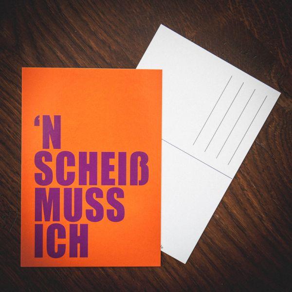 """Postkarte """"N SCHEIß MUSS ICH"""""""