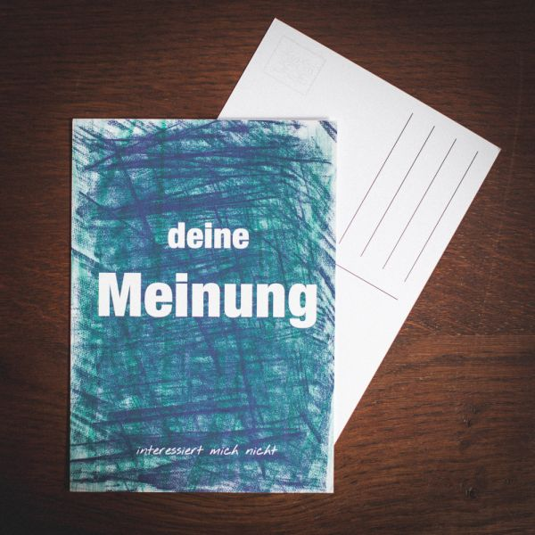"""Postkarte """"DEINE MMEINUNG INTERESSIERT MICH NICHT"""" #wax"""