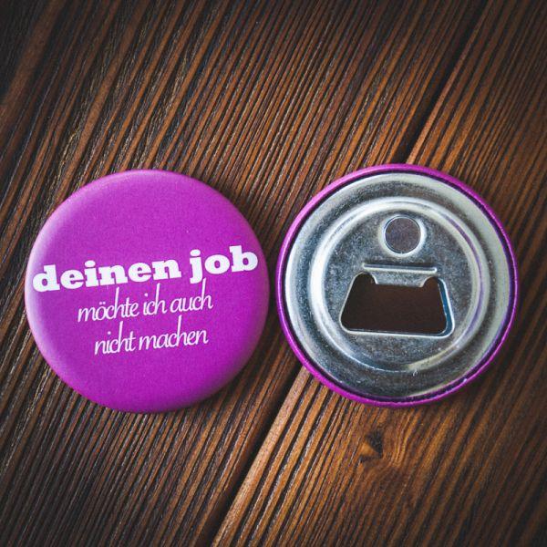 """Flaschenöffner """"DEINEN JOB möchte ich [...]"""" (pink)"""
