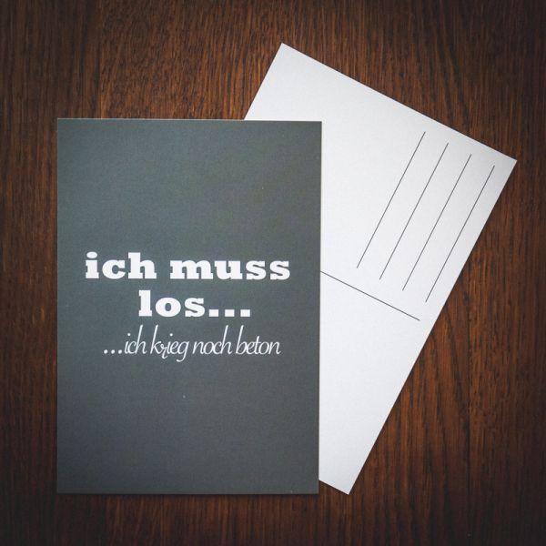"""Postkarte """"ICH MUSS LOS ich krieg noch beton"""""""