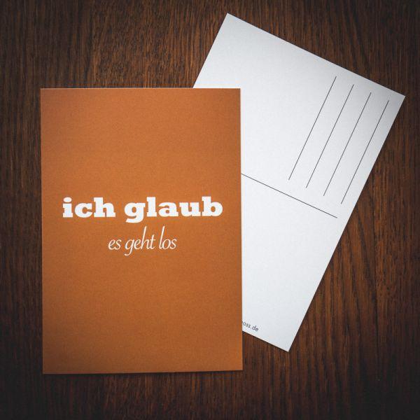 "Postkarte ""ICH GLAUB ES GEHT LOS"""