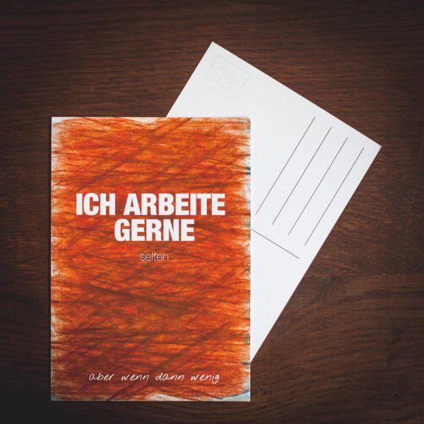 """Postkarte """"ICH ARBEITE GERNE ... selten"""" #wax"""