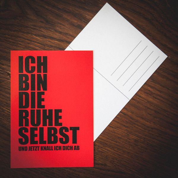 """Postkarte """"ICH BIN DIE RUHE SELBST und jetzt knall ich dich ab"""""""