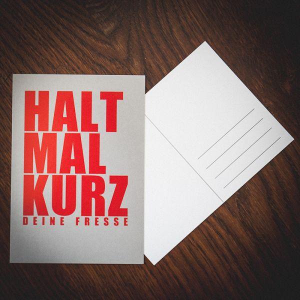 """Postkarte """"HALT MAL KURZ deine fresse"""""""
