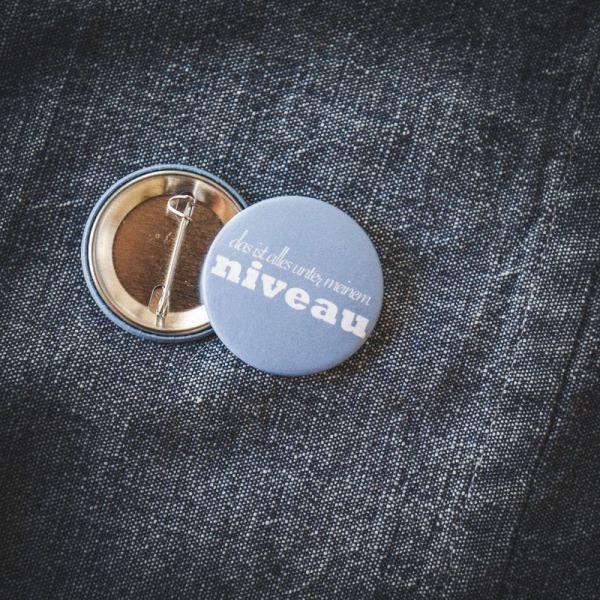 """Button """"DAS IST ALLES UNTER MEINEM NIVEAU"""""""