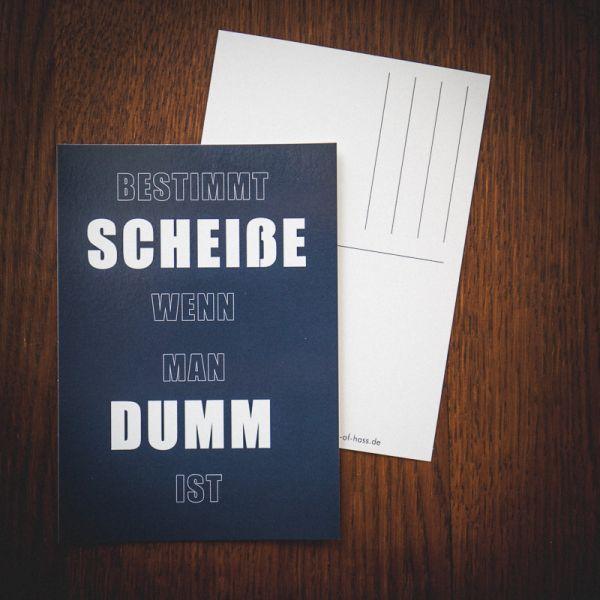 """Postkarte """"BESTIMMT SCHEIßE WENN MAN DUMM IST"""""""