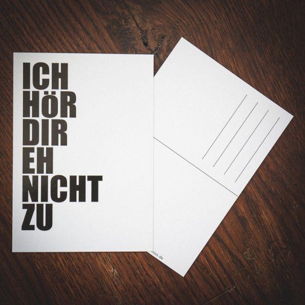 """Postkarte """"ICH HÖR DIR EH NICHT ZU"""""""