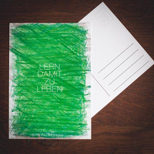 "Postkarte ""LERN DAMIT ZU LEBEN"" #wax"