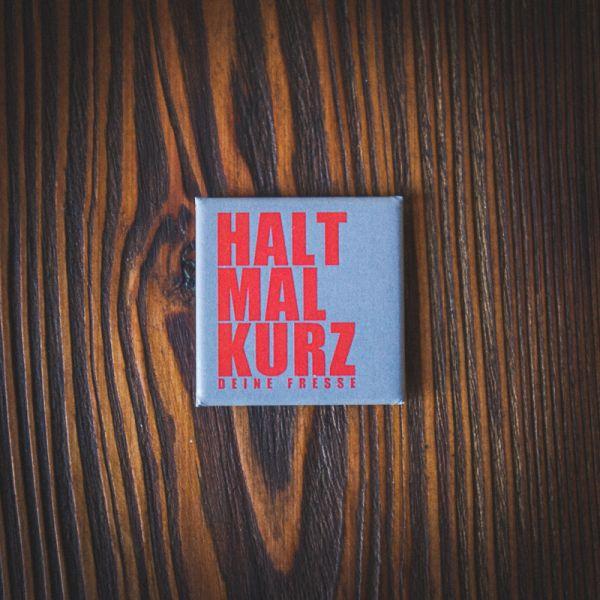"""Magnet """"HALT MAL KURZ DEINE FRESSE"""""""