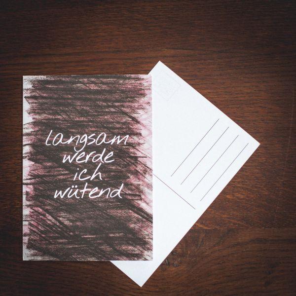 """Postkarte """"LANGSAM WERDE ICH WÜTEND"""" #wax"""