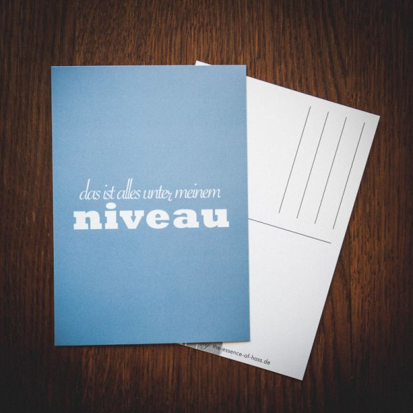 """Postkarte """"DAS IST ALLES UNTER MEINEM NIVEAU"""""""