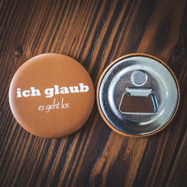 """Flaschenöffner """"ICH GLAUB es geht los"""""""