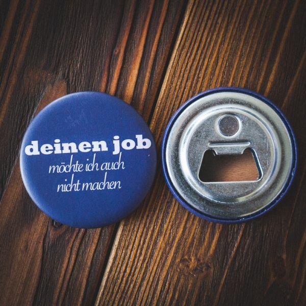 """Flaschenöffner """"DEINEN JOB möchte ich [...]"""" (blau)"""