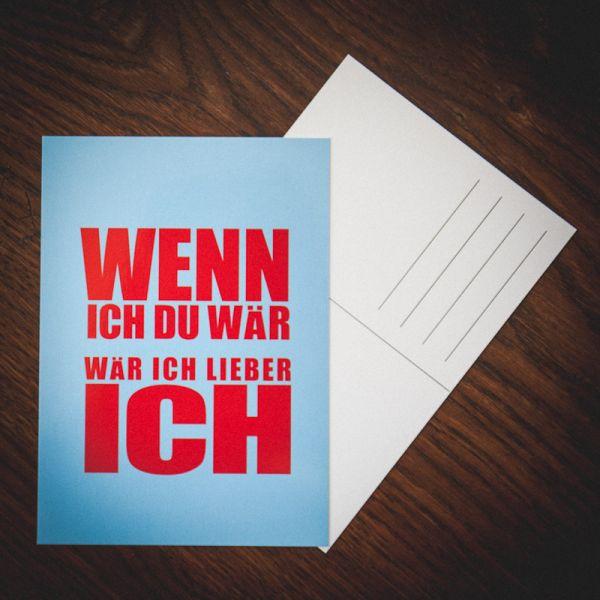 """Postkarte """"WENN ICH DU WÄR wär ich lieber ich"""""""