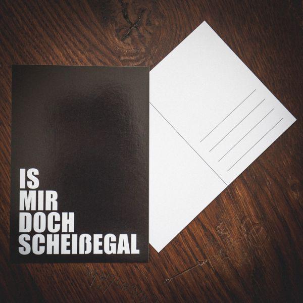 """Postkarte """"IS MIR DOCH SCHEIßEGAL"""""""