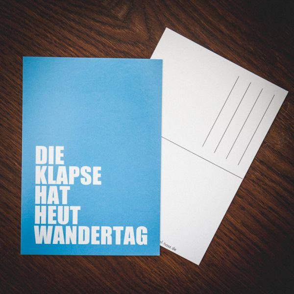 """Postkarte """"DIE KLAPSE HAT HEUT WANDERTAG"""""""
